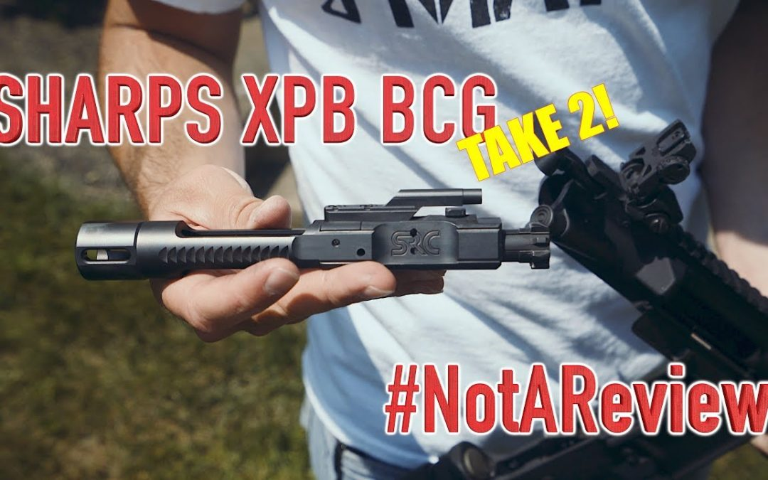 Sharps XPB BCG – TAKE 2!