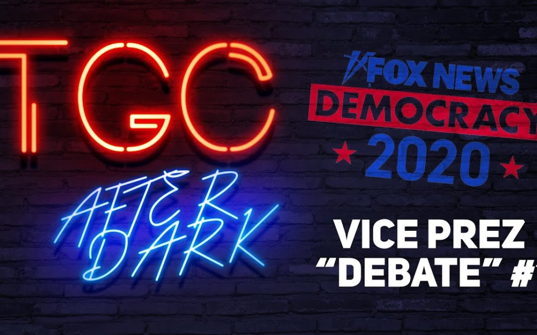 TGC, GNG, Herrera VP Debate Watch Party!