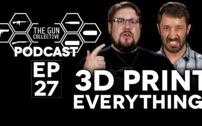 3D Print Everything  | TGC Podcast | Ep. 027