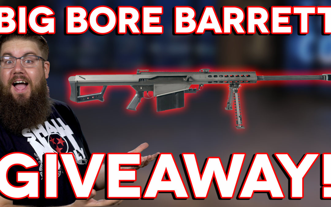 BIG BORE BARRETT GIVEAWAY!